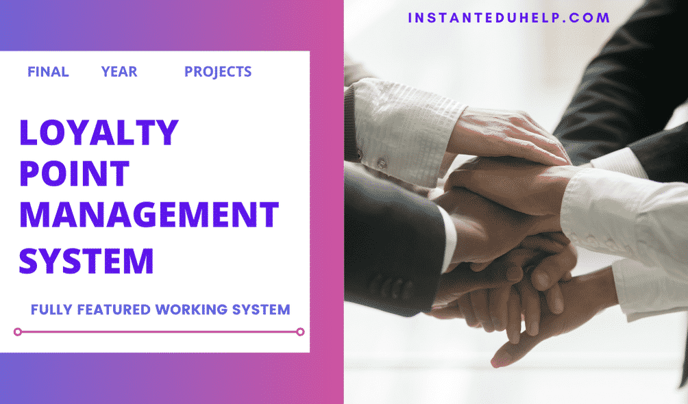 Loyalty Point Management System Project Custom Made